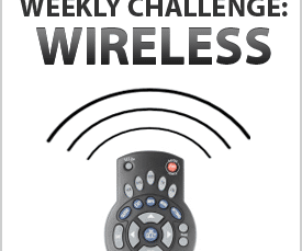 The Weekly Challenge: Wireless