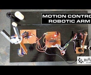 MOTION CONTROL ROBOTIC ARM