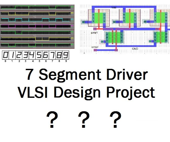 How to design seven segment display driver chip on VLSI consept for the first time!?