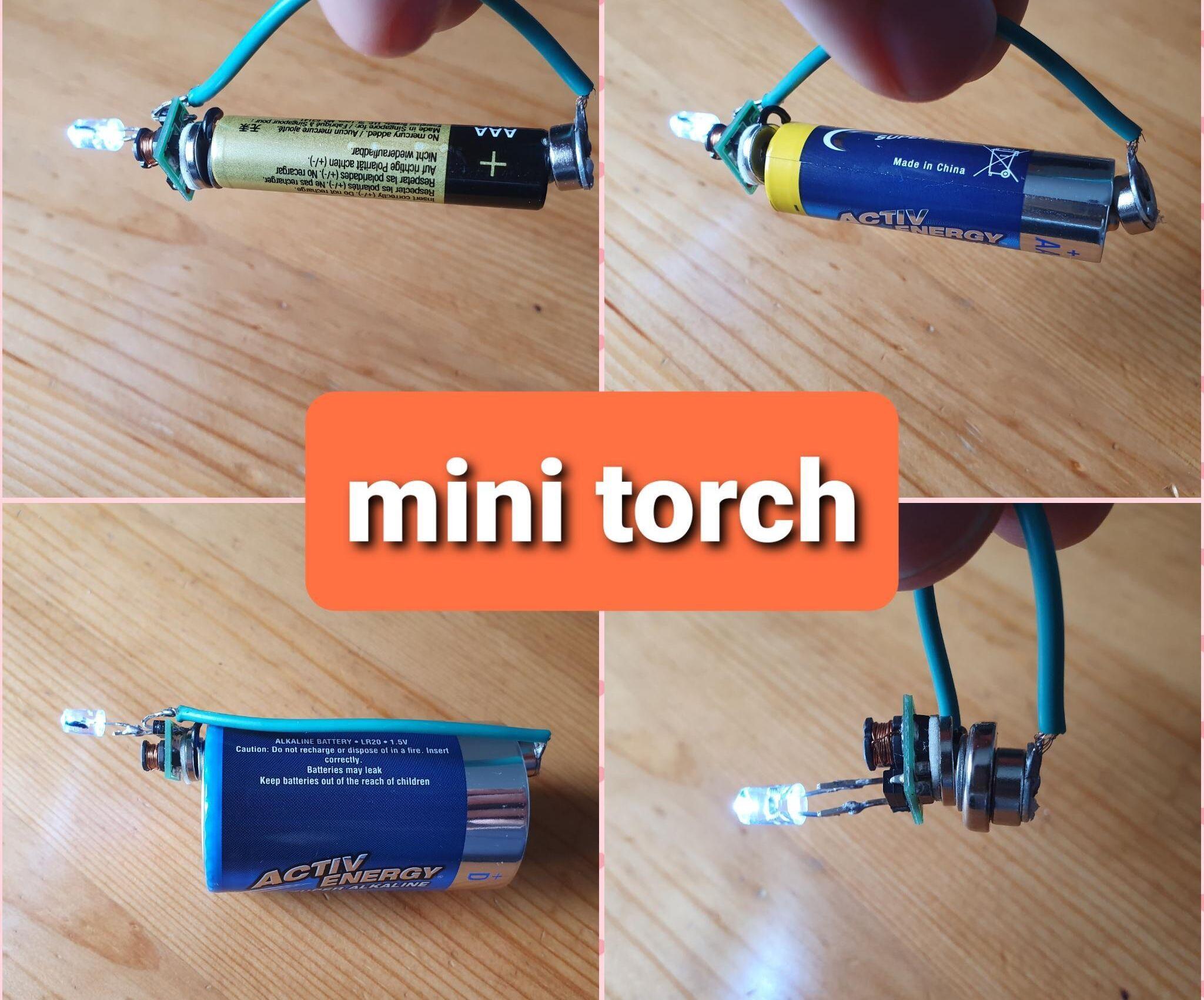 Mini Torch. Runs on Dead Batteries.