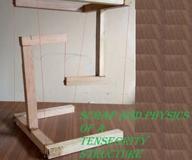 Scraps and Physics of a Tensegrity Structure