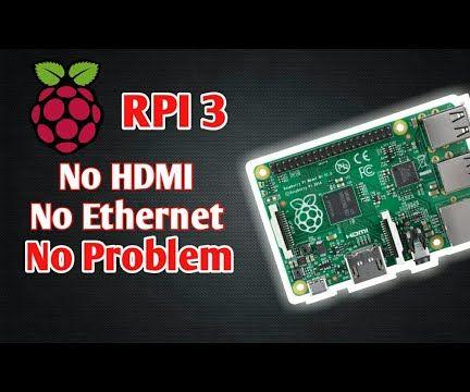 Installing Raspbian in Raspberry Pi 3 B Without HDMI   Getting Started With Raspberry Pi 3B   Setting Up Your Raspberry Pi 3