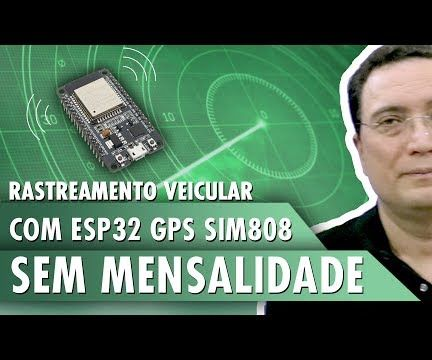 Vehicle Tracking With ESP32 GPS SIM808 - No Monthly Fee