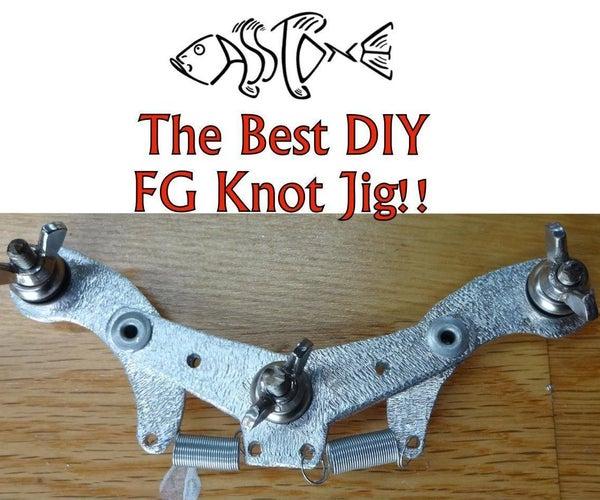 THE BEST DIY FG KNOT JIG