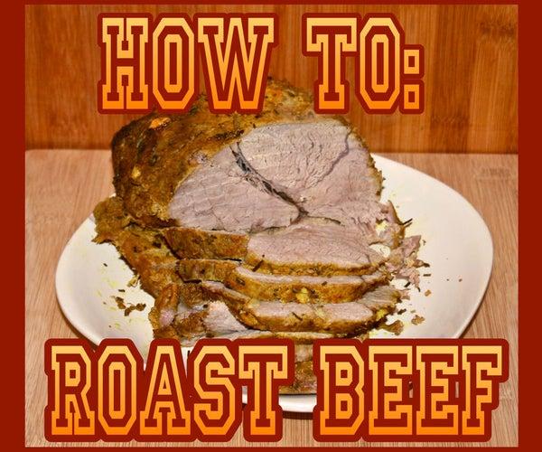 How To: Roast Beef