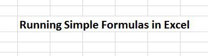 Running Simple Formulas in Excel