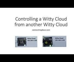 How to Control a Witty Cloud From Another Witty Cloud Device