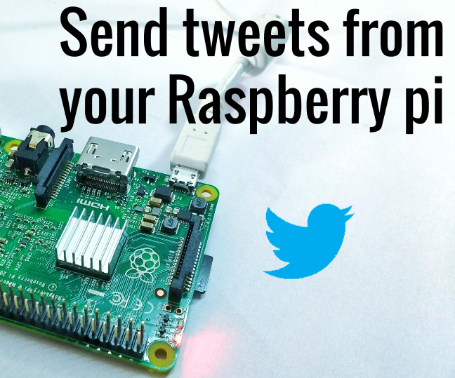 How to send tweets from your Raspberry Pi