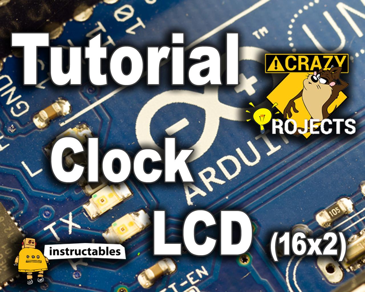 Arduino Tutorial - Clock - LCD