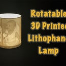 Rotatable Custom Picture Lamp - 3D Printed Lithophane Lamp