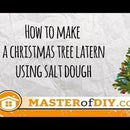 Christmas Ornaments: How to make a christmas tree latern using salt dough?