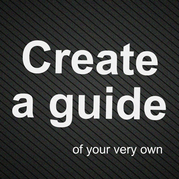 How to Create a Guide