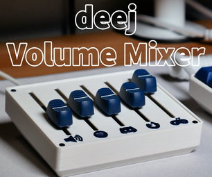 Deej - a Physical Volume Mixer