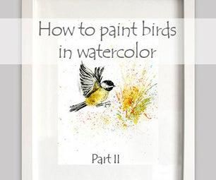 How to Paint Birds in Watercolor. Part II