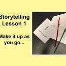 Storytelling Lesson 1: Make It Up As You Go....