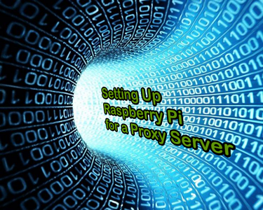 Setting Up Raspberry Pi for a Proxy Server