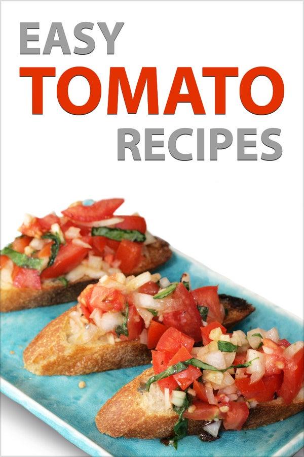 Easy Tomato Recipes