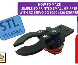 How to Make 3D Printed Small Gripper With RC Servo 9G SG90