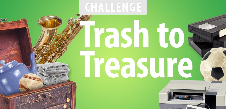 Trash to Treasure Challenge