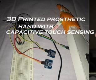 3D Printed Prosthetic Hand With Capacitive Touch Sensing