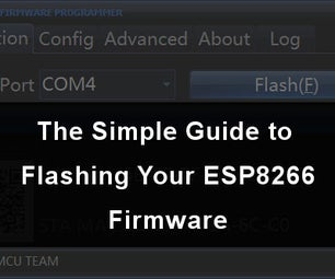 The Simple Guide to Flashing Your ESP8266 Firmware