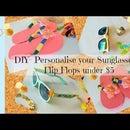 Cómo personalizar sus gafas de sol y chanclas por menos de $ 5