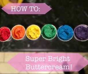How To: Super Bright Buttercream