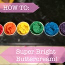 How To: Super Bright Buttercream