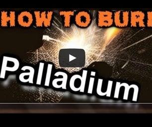 How to Burn Palladium
