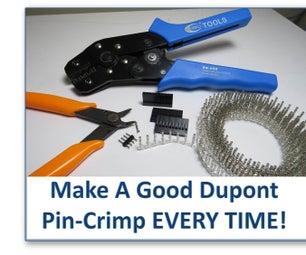 Make a Good Dupont Pin-Crimp EVERY TIME!