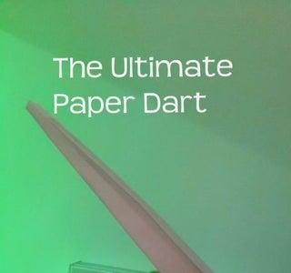 The Ultimate Paper Dart.