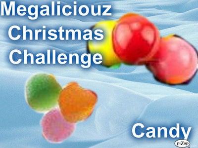 Megaliciouz Christmas Challenge: Candy