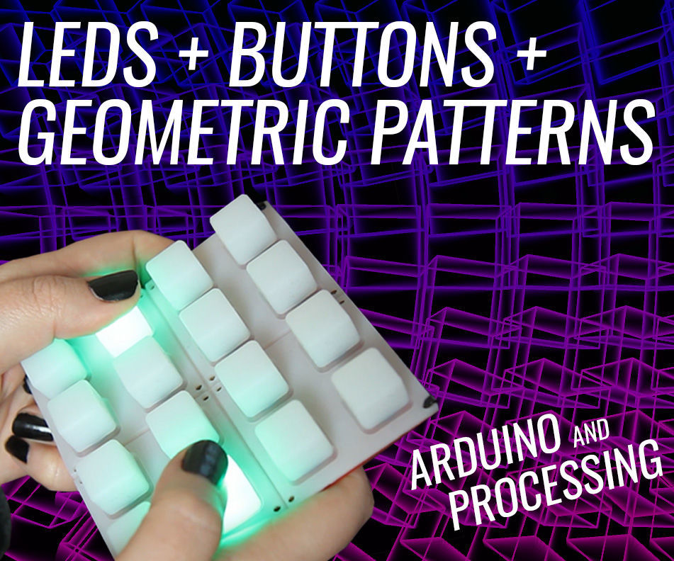 Arduino LED Button Pad Driving Processing Animations
