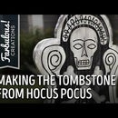 Making Billy's Tombstone From Hocus Pocus