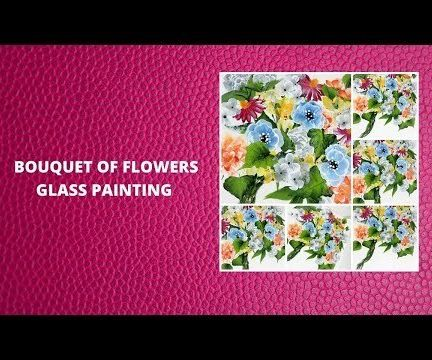 BOUQUEST OF FLOWERS GLASS PAINTING