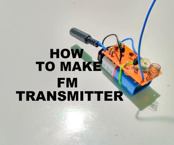 How to Make FM Transmitter