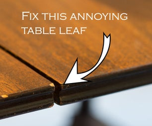 Fix That Annoying Table Leaf!