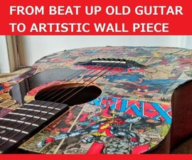 Old Beat Up Guitar to Artistic Wall Piece - Comic Edition