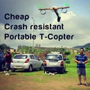 Cheap, crash resistant portable T Copter (in apprx 200 USD)