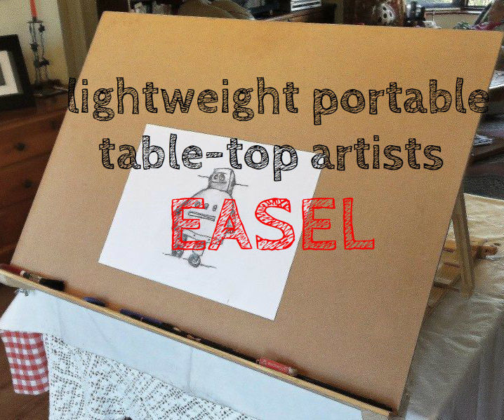 How to build a large lightweight portable table-top artists easel