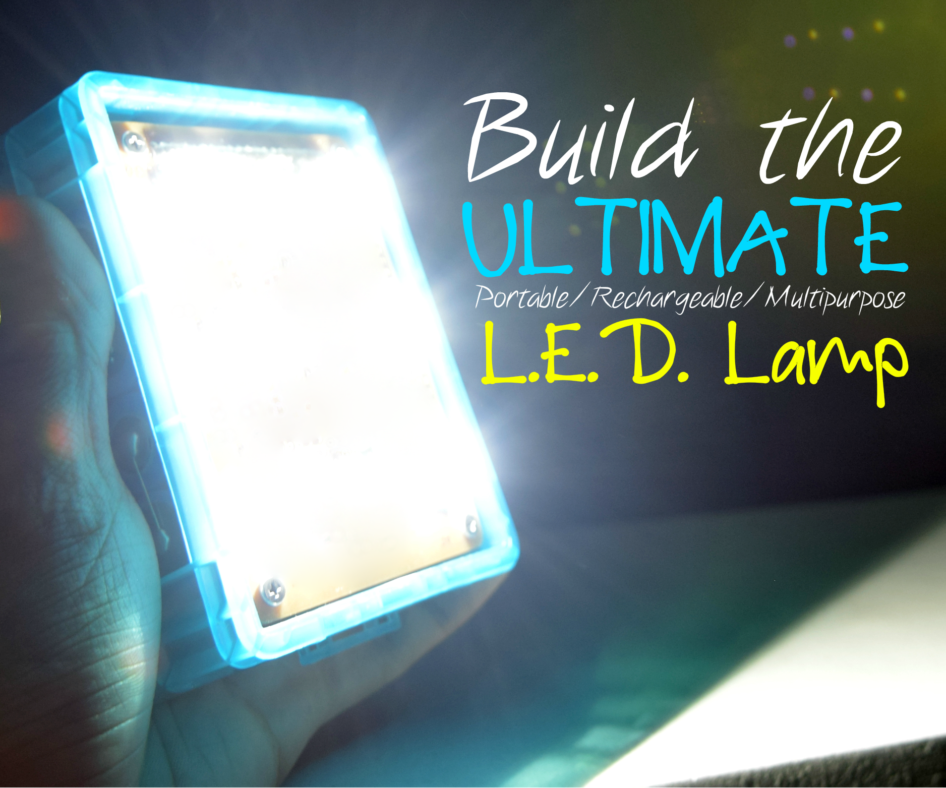 Build The Ultimate LED Lamp (Li-ion)