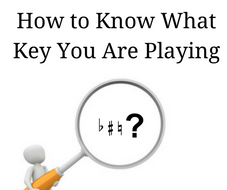 How to Know What Key You Are Playing In