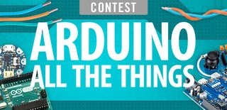 Arduino All The Things! Contest