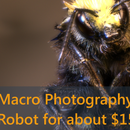Macro Photography Robot for about $15
