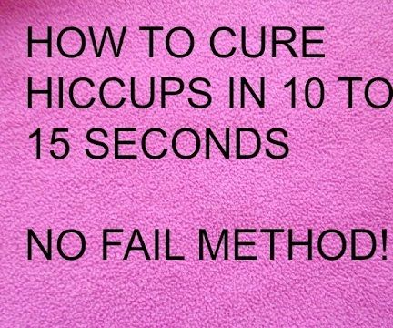 HOW TO CURE HICCUPS, No Fail Remedy