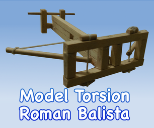 How to make a Model Roman Ballista (Torsion powered)