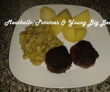 Meatballs, Potatoes & Joung Big Beans Recipe