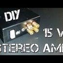 DIY 15 Watt Stereo Amplifier (Portable)