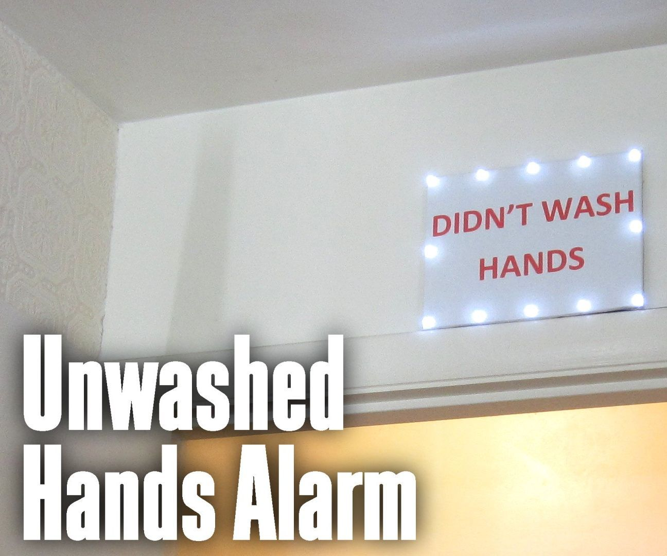 Unwashed Hands Alarm