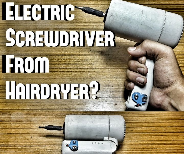 Electric Screwdriver From Old Hairdryer!